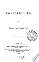 Domestic Life Or Hints For Daily Use