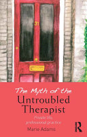 The Myth of the Untroubled Therapist