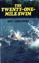 Twenty One Mile Swim