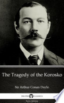 Read Online The Tragedy of the Korosko by Sir Arthur Conan Doyle - Delphi Classics (Illustrated) For Free