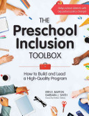 The Preschool Inclusion Toolbox  How to Build and Lead a High Quality Program