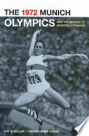 """The 1972 Munich Olympics and the Making of Modern Germany"" by Kay Schiller, Chris Young"