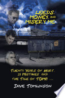 Leeds  Money  and Misery Me Book