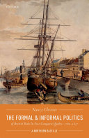 The Formal and Informal Politics of British Rule in Post Conquest Quebec  1760 1837