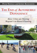 The End of Automobile Dependence