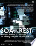 SOA with REST Principles, Patterns and Constraints for Building Enterprise Solutions with REST (paperback)