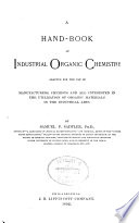 A Hand-book of Industrial Organic Chemistry