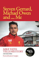 Steven Gerrard, Michael Owen and Me: Mike Yates Tells His Story