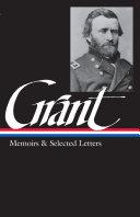 Ulysses S. Grant: Memoirs & Selected Letters