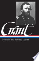 """Ulysses S. Grant: Memoirs and Selected Letters (LOA #50)"" by Ulysses S. Grant, Mary D. McFeely, William S. McFeely"