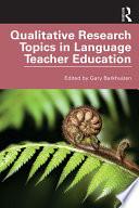 Qualitative Research Topics in Language Teacher Education