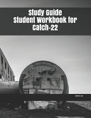 Study Guide Student Workbook for Catch-22