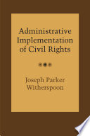 Administrative Implementation of Civil Rights
