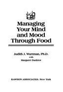 Managing Your Mind and Mood Through Food Book