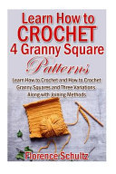 Learn How to Crochet 4 Granny Square Patterns