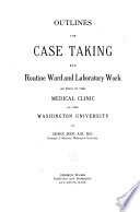Outlines for Case Taking and Routine Ward and Laboratory Work