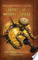 William Whitecloud s Secrets of Natural Success