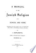 A Manual of the Jewish Religion for School and Home