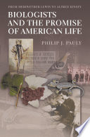 Biologists and the Promise of American Life Book