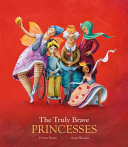 link to The truly brave princesses in the TCC library catalog