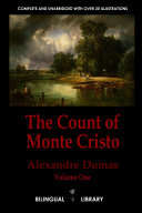 The Count of Monte Cristo Volume 1âle Comte de Monte-Cristo Tome 1: English-French Parallel Text Edition in Six Volumes
