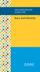 Gale Researcher Guide for: Race and Ethnicity Pdf/ePub eBook