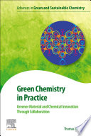 Green Chemistry in Practice