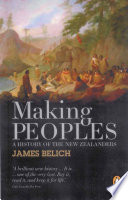 """Making Peoples: A History of the New Zealanders From Polynesian"" by James Belich"