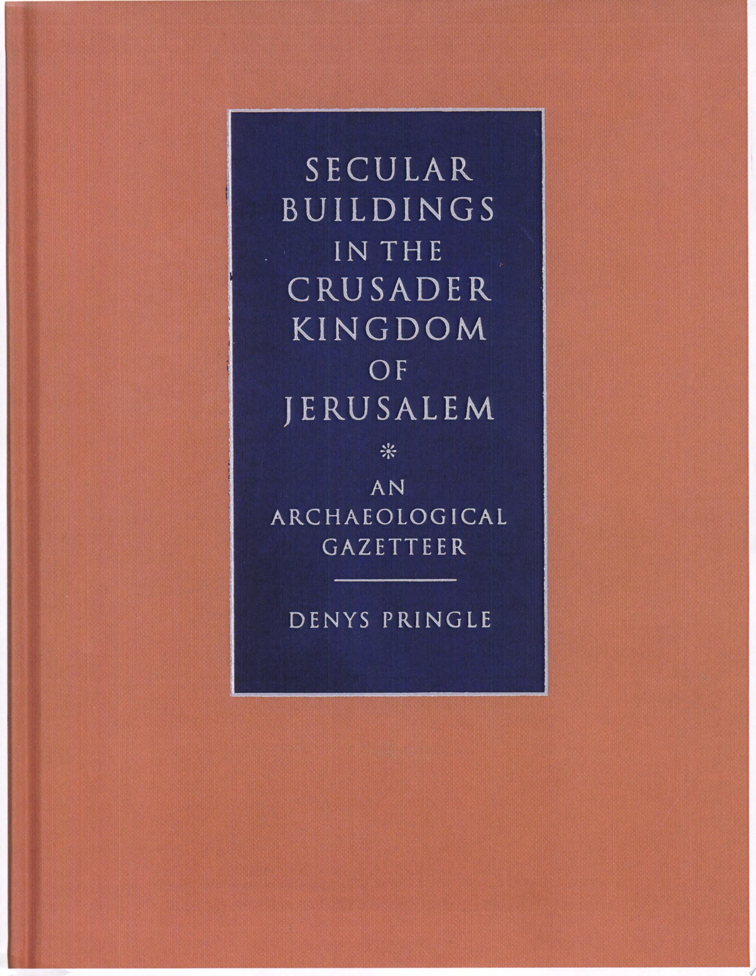 Secular Buildings in the Crusader Kingdom of Jerusalem