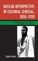 Pdf Muslim Interpreters in Colonial Senegal, 1850–1920 Telecharger