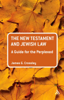 The New Testament and Jewish Law: A Guide for the Perplexed