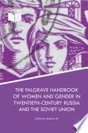 The Palgrave Handbook of Women and Gender in Twentieth Century Russia and the Soviet Union