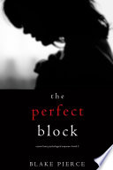 """""""The Perfect Block (A Jessie Hunt Psychological Suspense Thriller—Book Two)"""" by Blake Pierce"""