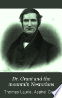Dr  Grant and the Mountain Nestorians Book PDF
