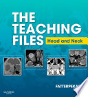 The Teaching Files: Head and Neck Imaging E-Book
