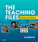 The Teaching Files  Head and Neck Imaging E Book