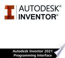 Autodesk Inventor 2021 Programming Interface Book