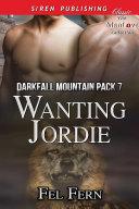 Wanting Jordie [Darkfall Mountain Pack 7] [Pdf/ePub] eBook