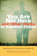 Pdf You Are Not Here and Other Works of Buddhist Fiction
