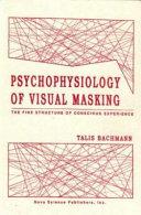 Psychophysiology of Visual Masking