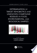 Determination of Target Xenobiotics and Unknown Compound Residues in Food  Environmental  and Biological Samples