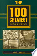 The 100 Greatest Baseball Games of the 20th Century Ranked