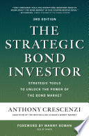 The Strategic Bond Investor  Third Edition  Strategies and Tools to Unlock the Power of the Bond Market Book