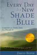 Every Day Is a New Shade of Blue