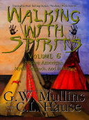 Walking With Spirits Volume 6 Native American Myths  Legends  And Folklore