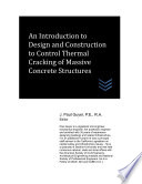 An Introduction to Design and Construction to Control Thermal Cracking of Massive Concrete Structures