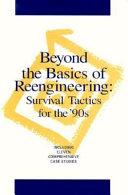 Beyond the Basics of Reengineering