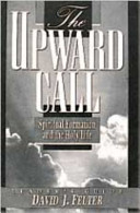 Pdf The Upward Call (Leader): Spiritual Formation and the Holy Life