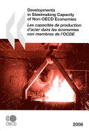 Developments in Steelmaking Capacity of Non-OECD Economies 2008