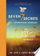 Seven Secrets Of A Supernatural Marriage